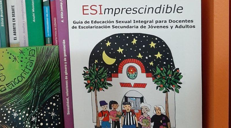 Presentación de: «ESImprescidible. Guía de Educación Sexual Integral para docentes de Escolarización Secundaria de Jóvenes y Adultos», Por Mariana Giorda